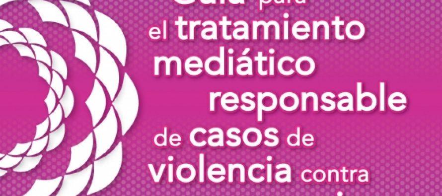 Guía para el tratamiento mediático responsable de casos de violencia contra las mujeres