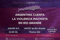 Argentina cuenta la Violencia machista en Río Grande