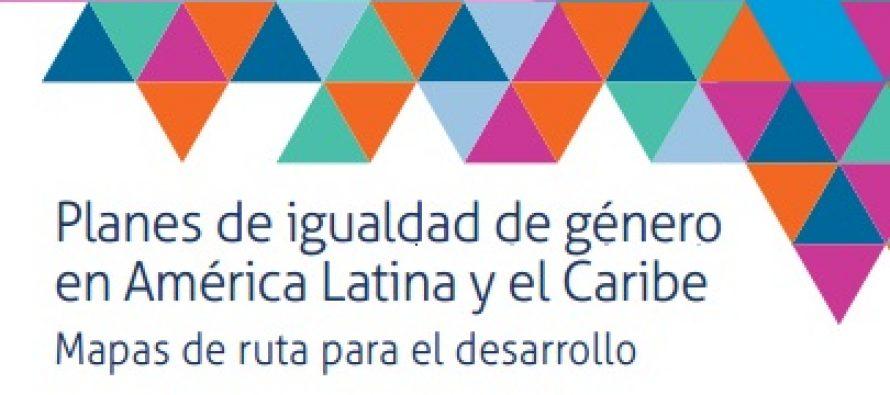 Planes de igualdad de género en América Latina y el Caribe – Marzo 2017. Para descargar