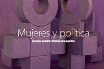 Mujeres y Política: derechos, igualdad y violencia en la Argentina
