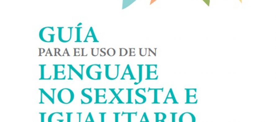 Guía para el uso de un lenguaje no sexista e igualitario