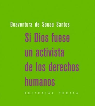 Si Dios fuese un activista de los derechos humanos