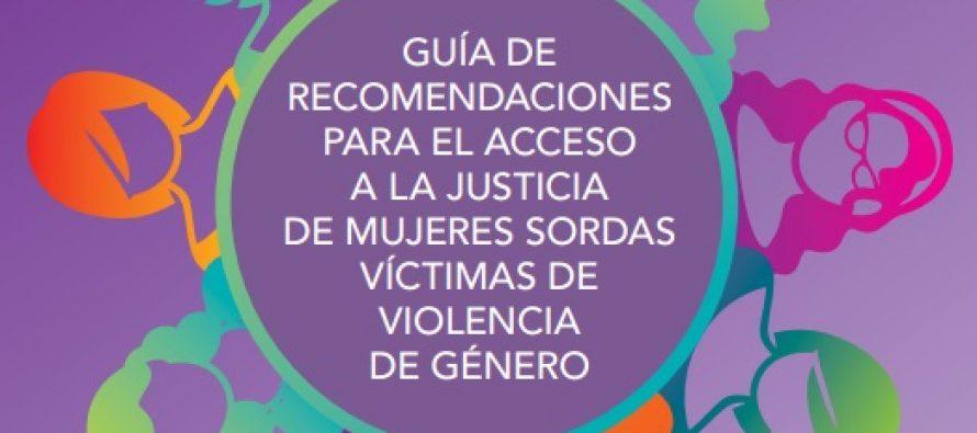 Guía de recomendaciones para el acceso a la Justicia de mujeres Sordas víctimas de violencia de género