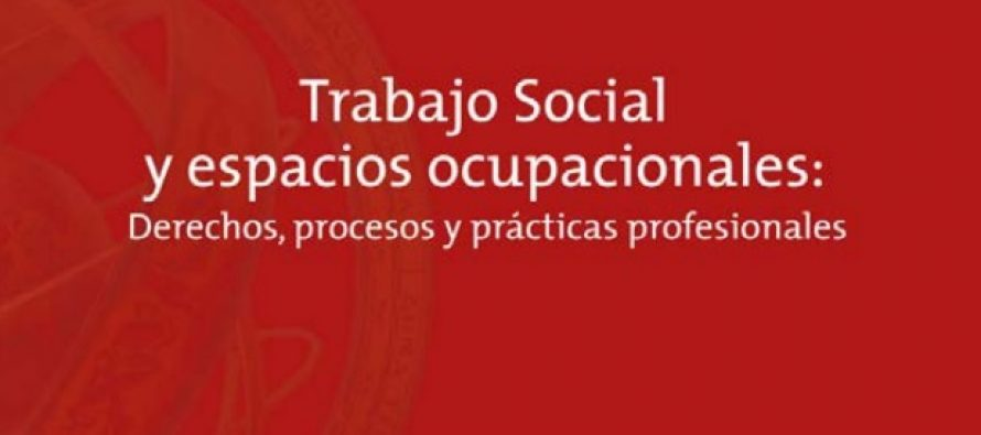Trabajo Social y espacios ocupacionales: Derechos, procesos y prácticas profesionales