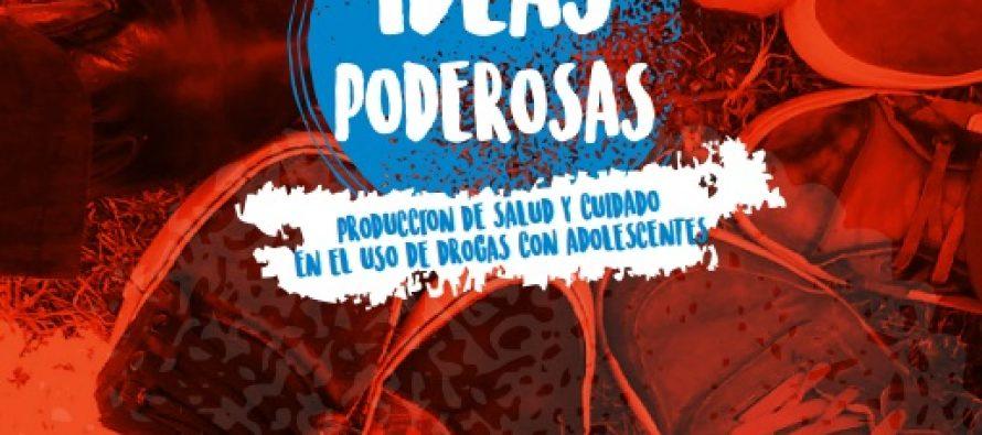 Ideas poderosas: producción de salud y cuidado en el uso de drogas con adolescentes