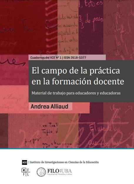 El campo de la práctica en la formación docente. Material de trabajo para educadores y educadoras