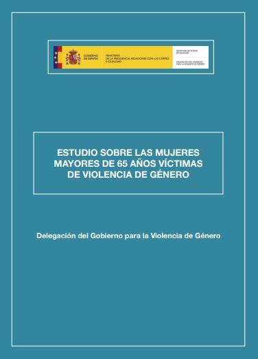 Estudio sobre las mujeres mayores de 65 años víctimas de violencia de género