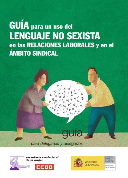GUÍA para un uso del LENGUAJE NO SEXISTA en las RELACIONES LABORALES y en el ÁMBITO SINDICAL
