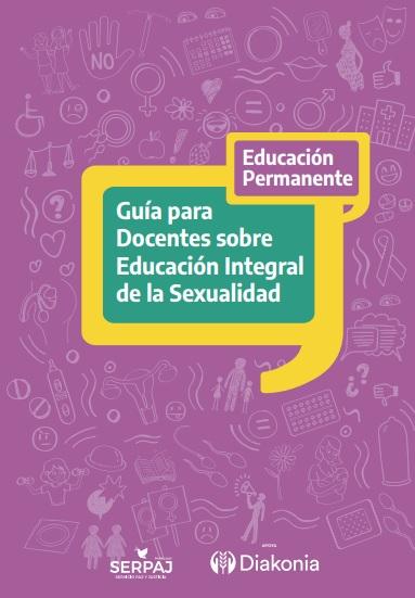 Guía para Docentes sobre Educación Integral de la Sexualidad