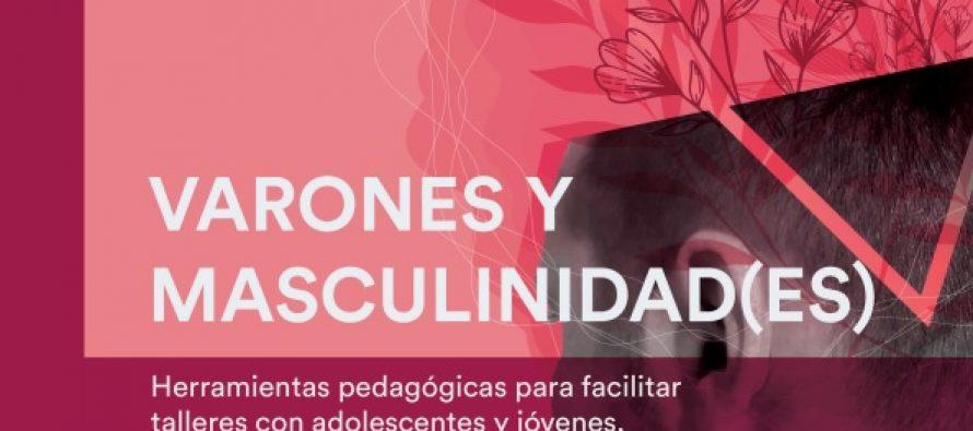 «Varones y masculinidad(es). Herramientas pedagógicas para facilitar talleres con adolescentes y jóvenes»