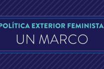 ONGs lanzan un Marco de Política Exterior Feminista