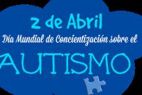 2 de abril: Día Mundial de Concientización sobre el Autismo. Algunas recomendaciones para atravesar el aislamiento social obligatorio