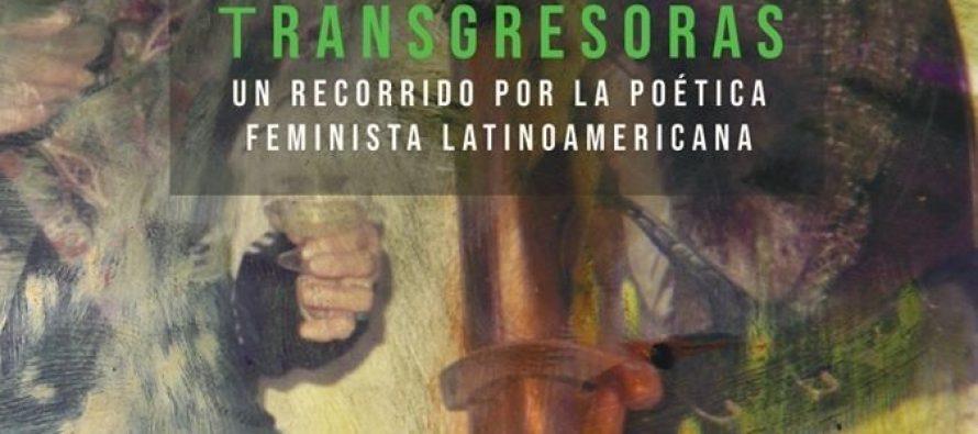 Transgresoras. Un recorrido por la poética feminista latinoamericana