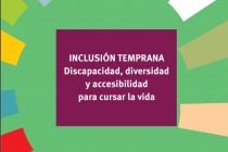 Inclusión temprana. Discapacidad, diversidad y accesibilidad
