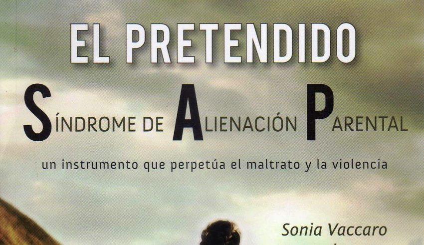 La aplicación del denominado Síndrome de Alienación Parental (S.A.P.) produce severas afectaciones a los derechos de niños, niñas y adolescentes