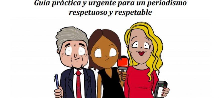 Guía práctica y urgente para un periodismo respetuoso y respetable