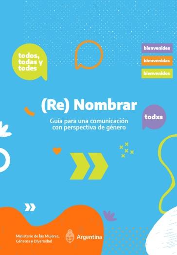 Guía para una comunicación con perspectiva de género. Ministerio de las Mujeres...
