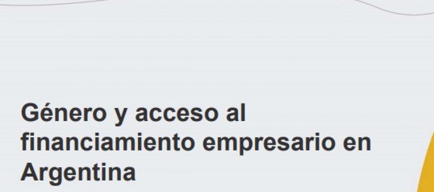 """Informe """"Género y Acceso al Financiamiento Empresario en Argentina"""""""