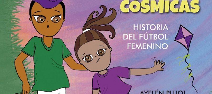 """""""Barriletas Cósmicas"""", la historia del fútbol femenino"""