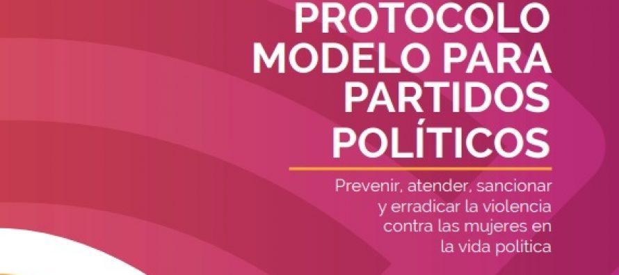 Protocolo modelo para partidos políticos: Prevenir, atender, sancionar y erradicar la violencia contra las mujeres en la vida política