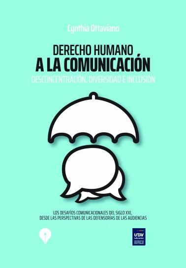 Derecho Humano a la Comunicación. Desconcentración, diversidad e inclusión
