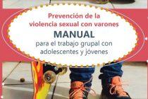 Prevención de la violencia sexual con varones. Manual para el trabajo grupal con adolescentes y jóvenes